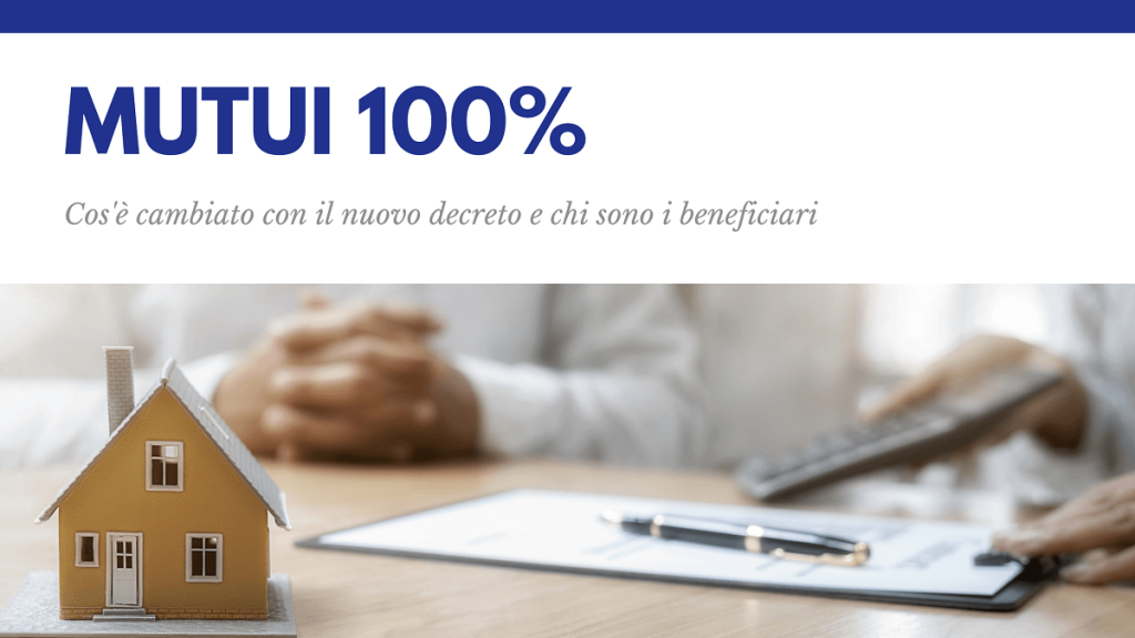 Mutui 100% cosa cambia con il nuovo decreto. Mutuo 100 per 100 e fondo garanzia. Kiron Padova