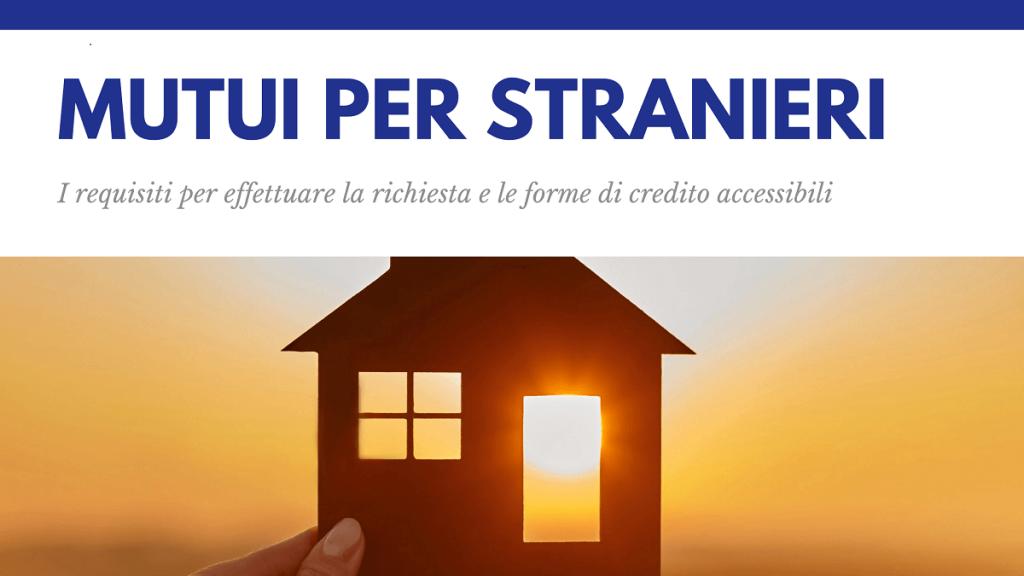 Mutui per stranieri in Italia. Mutuo 100 per 100 per gli stranieri. Kiron Padova