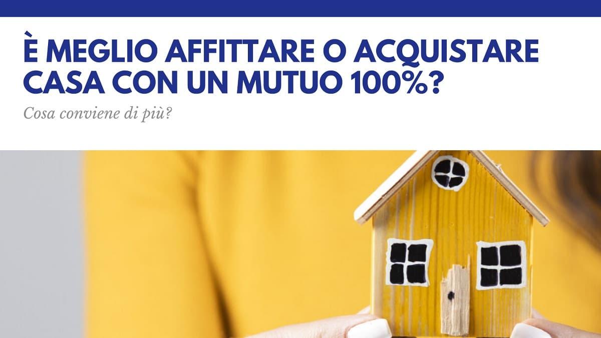 È meglio affittare o acquistare casa con un mutuo 100 per 100 - Kiron Padova