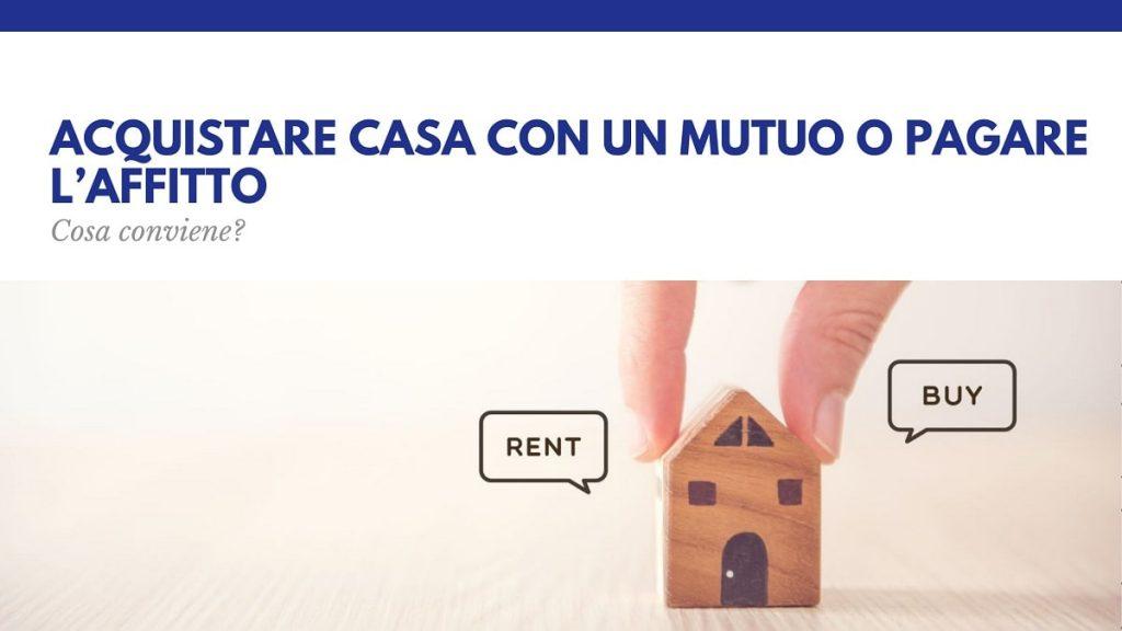 Acquistare casa con un mutuo o pagare l'affitto: cosa conviene?